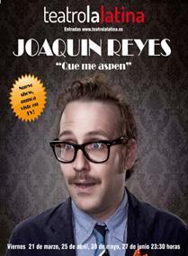 Joaquín Reyes presenta `Que me aspen!´ en el Teatro de la Latina