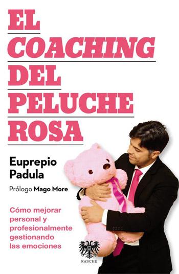 'El Coaching del Peluche Rosa' y cómo mejorar tu vida gestionando las emociones
