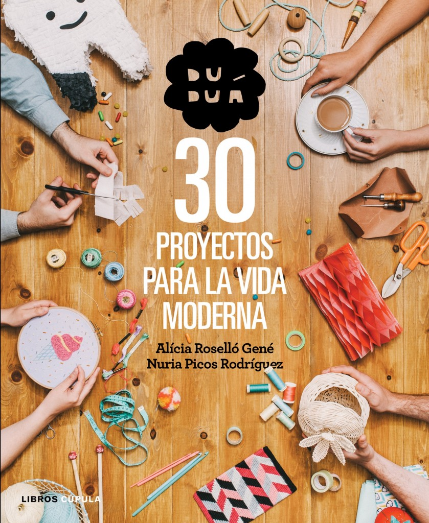 30 proyectos para la vida moderna. El libro de Duduá