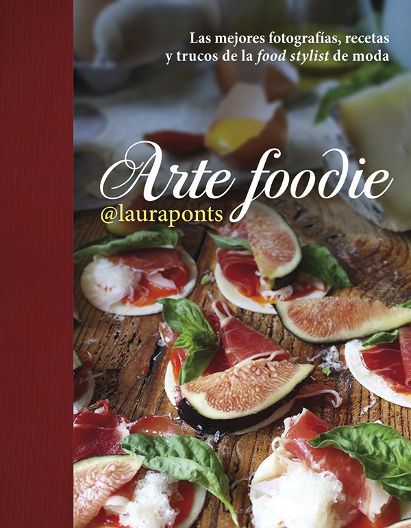 #ArteFoodie el libro de la Foodstylist @lauraponts