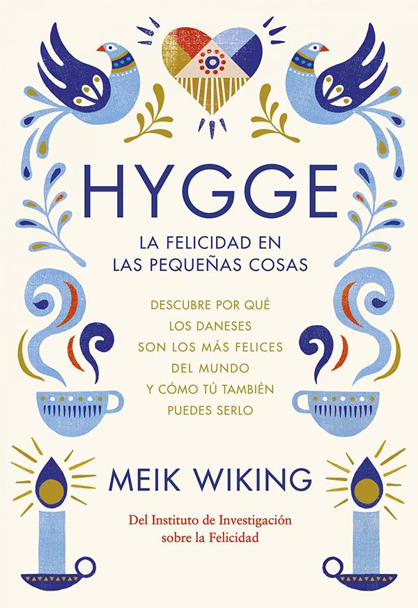"""Meik Wiking nos descubre la verdadera felicidad con su libro """"Hygge"""""""